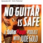 "Kirk does a podcast for the ""No Guitar is Safe"" with Jude Gold"